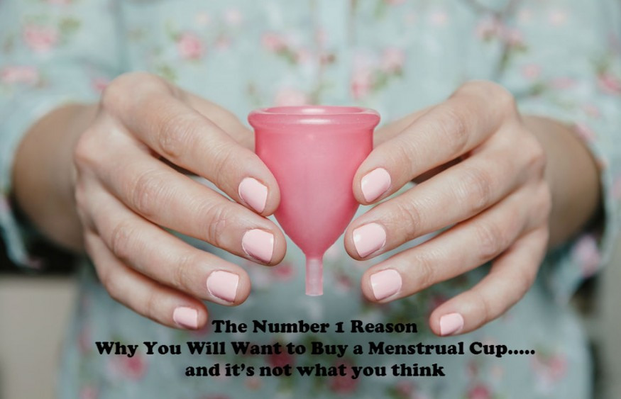 The Number 1 Reason Why You Will Want To Buy A Menstrual Cup….. And It's Not What You Think
