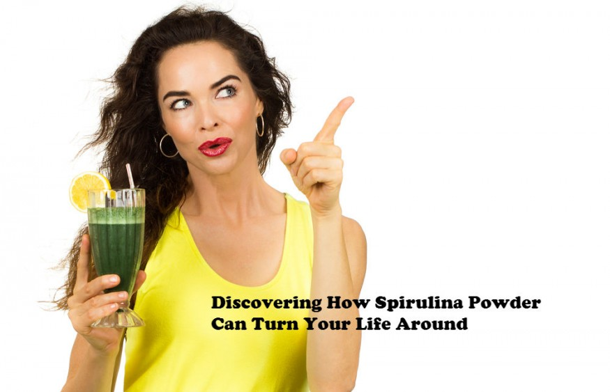 Discovering How Spirulina Powder Can Turn Your Life Around