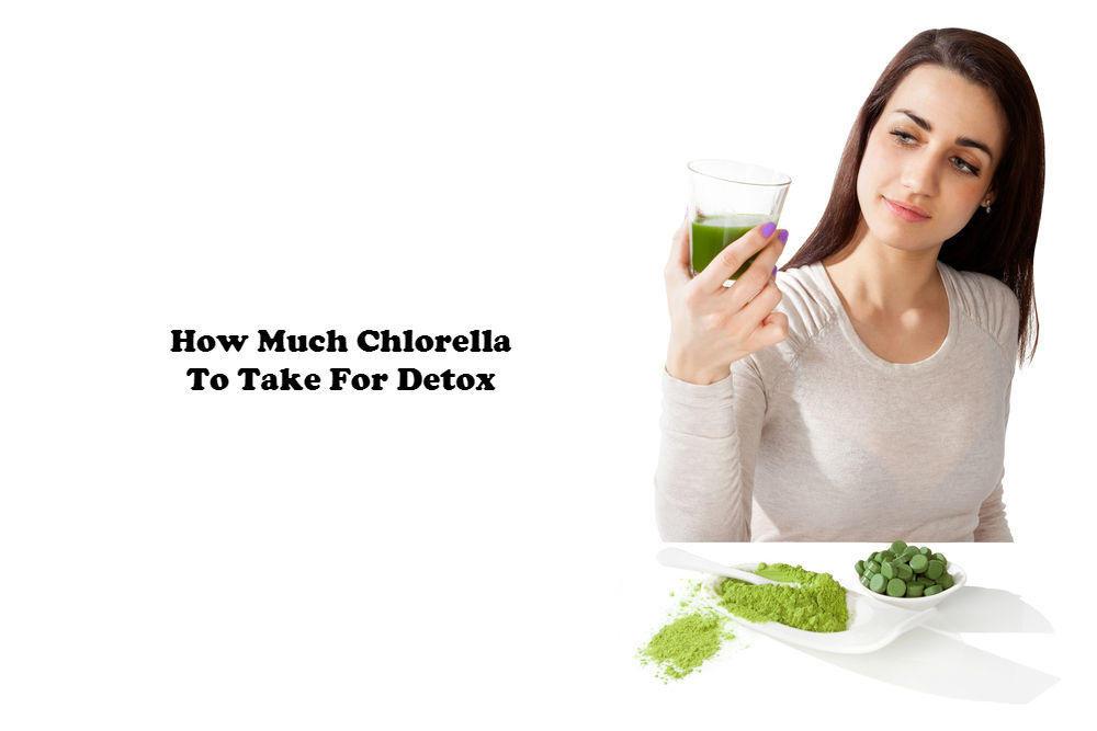 How much chlorella to take for detox image by Love Thyself