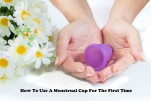 How To Use A Menstrual Cup For The First Time?