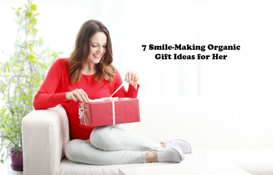 7 Smile-Making Organic Gift Ideas for Her