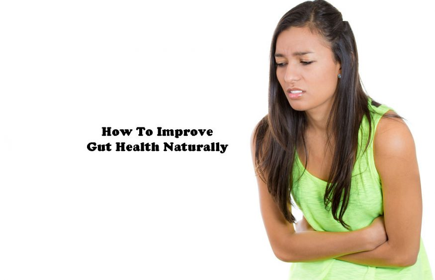 How To Improve Gut Health Naturally