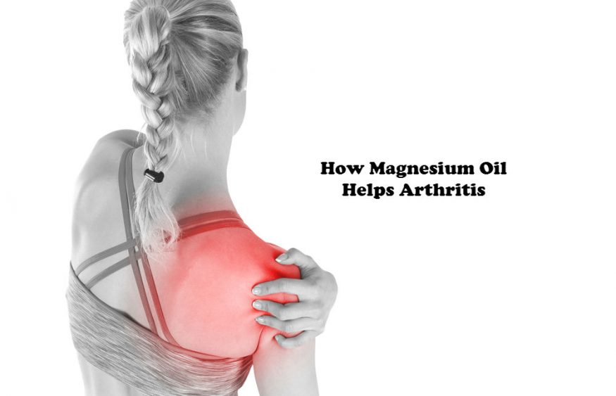 How Magnesium Oil Helps Arthritis