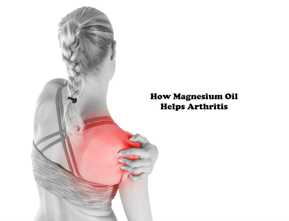 How Magnesium Oil Helps Arthritis image by Love Thyself Australia