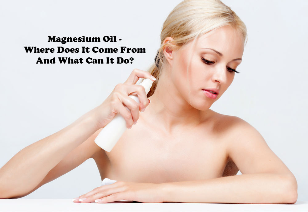 Magnesium Oil - Where Does It Come From And What Can It Do image by Love Thyself Australia
