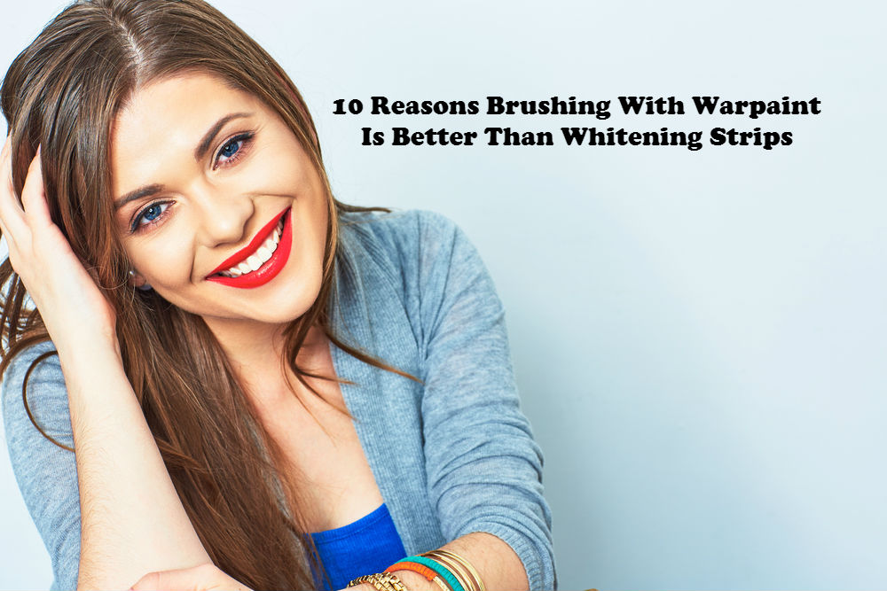 10 Reasons Brushing With Warpaint Is Better Than Whitening Strips image by Love Thyself Australia