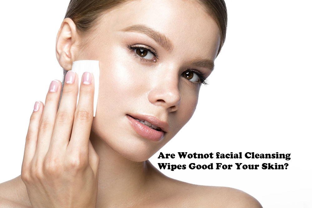 Are Wotnot facial cleansing wipes good for your skin image by Love Thyself Australia