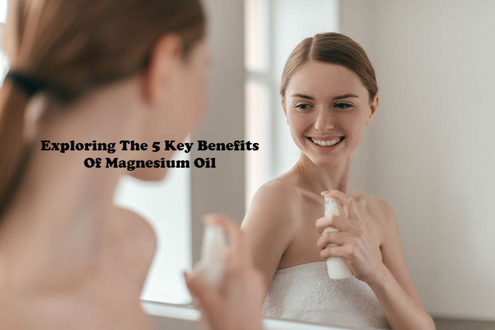 Exploring the 5 Key Benefits of Magnesium Oil image by Love Thyself