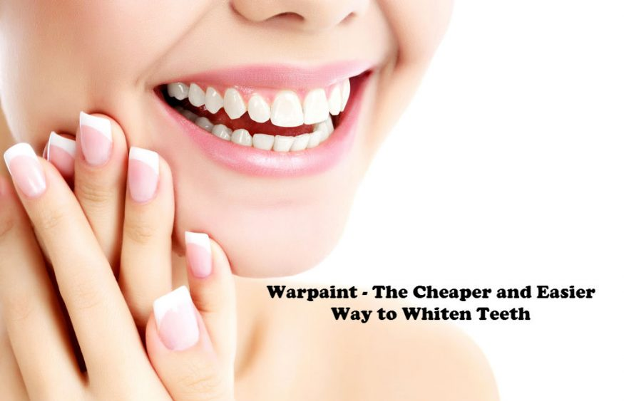 Warpaint – The Cheaper and Easier Way to Whiten Teeth