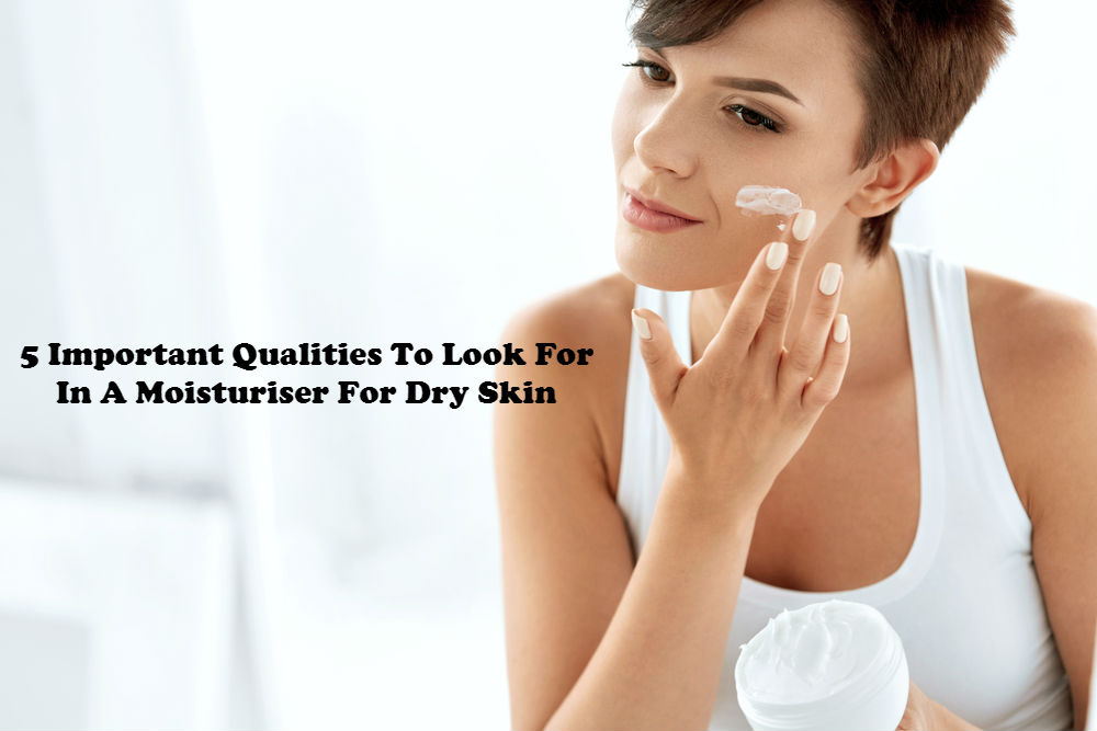 5 Important Qualities to Look for in a Moisturiser for Dry Skin image by Love Thyself