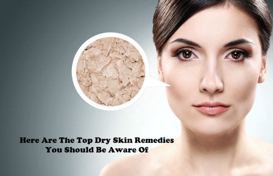 Here Are the Top Dry Skin Remedies You Should Be Aware Of