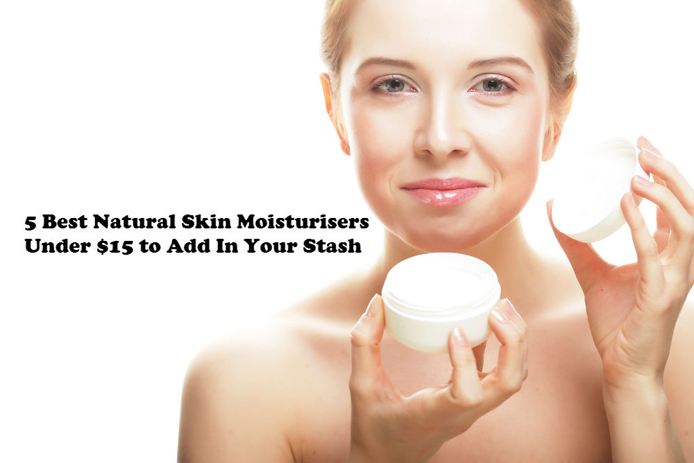 5 Best Natural Skin Moisturisers Under $15 to Add In Your Stash article image by Love Thyself