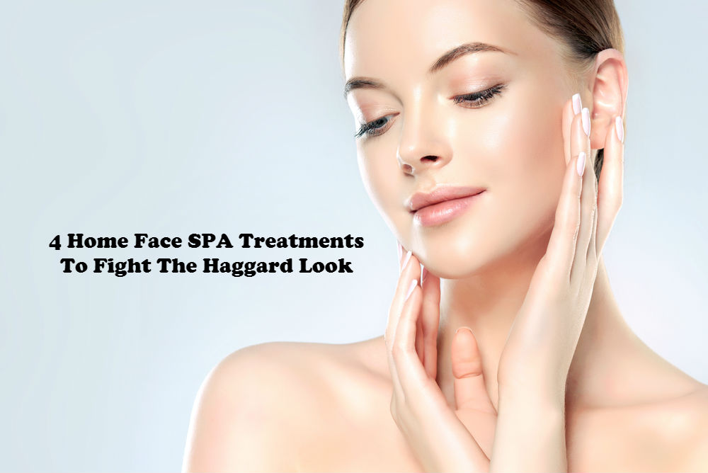 4 Home Face SPA Treatments To Fight The Haggard Look article i,age by Love Thyself