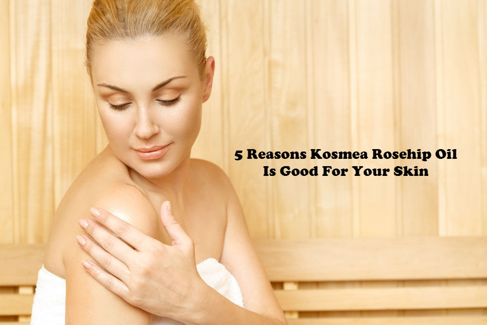 5 Reasons Kosmea Rosehip Oil Is Good For Your Skin article image by Love Thyself