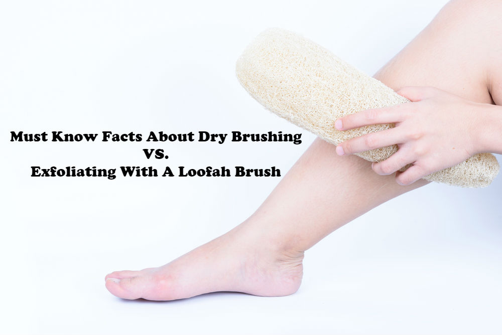 Must Know Facts about Dry Brushing vs exfoliating with a loofah brush article image by Love Thyself