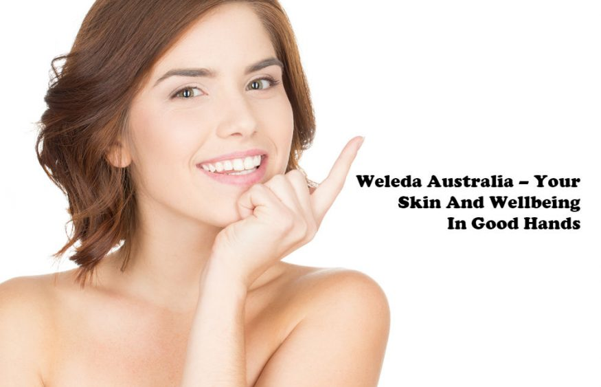 Weleda Australia – Your Skin And Wellbeing In Good Hands