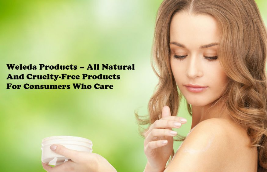 Weleda Products – All Natural And Cruelty-Free Products For Consumers Who Care