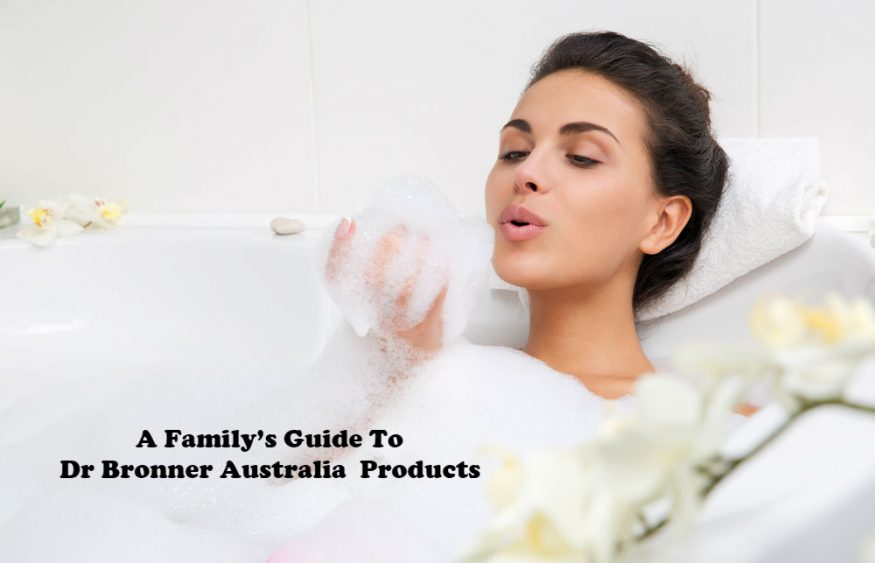 A Family's Guide To Dr Bronner Australia  Products