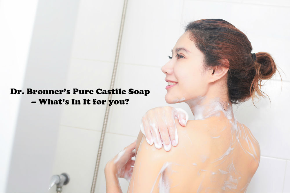 Dr. Bronner's Pure Castile Soap – What's In It for you article image by Love Thyself