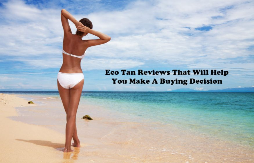 Eco Tan Reviews That Will Help You Make A Buying Decision