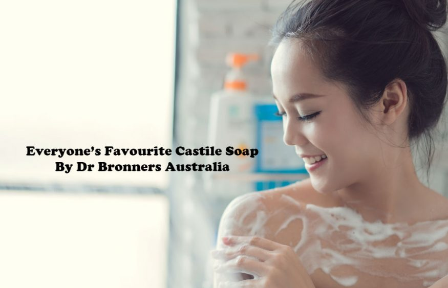 Everyone's Favourite Castile Soap By Dr Bronners Australia