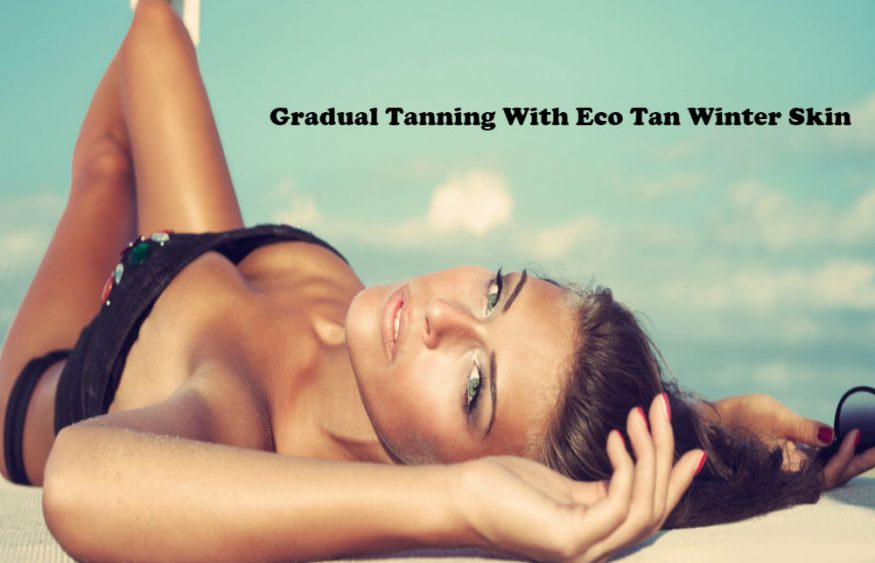Gradual Tanning With Eco Tan Winter Skin