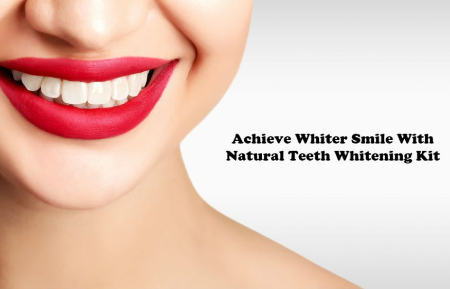 Achieve Whiter Smile With Natural Teeth Whitening Kit