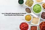 Love Thyself's Superfoods To Boost Your Health And Well-being
