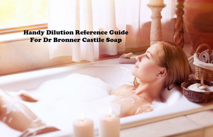 Handy Dilution Reference Guide For Dr Bronner Castile Soap