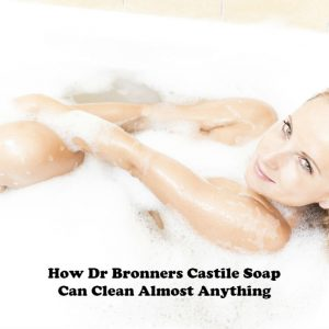 How Dr Bronners Castile Soap Can Clean Almost Anything article image by Love Thyself