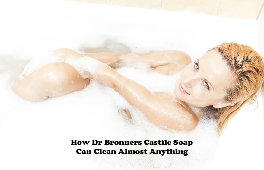 How Dr Bronners Castile Soap Can Clean Almost Anything