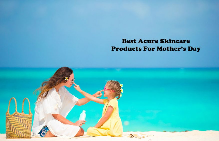 Best Acure Skincare Products For Mother's Day