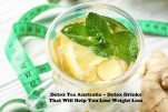 Detox Tea Australia – Detox Drinks That Will Help You Lose Weight Loss