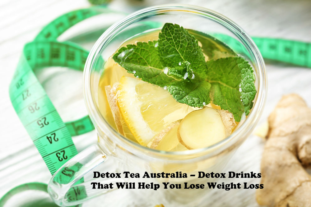 Detox Tea Australia – Detox Drinks That Will Help You Lose Weight Loss article image by Love Thyself
