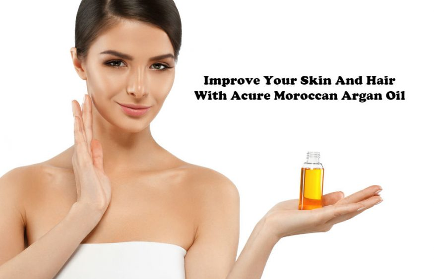 Improve Your Skin And Hair With Acure Moroccan Argan Oil