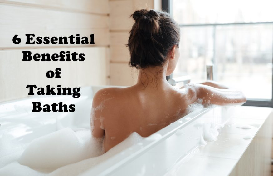 6 Essential Benefits of Taking Baths