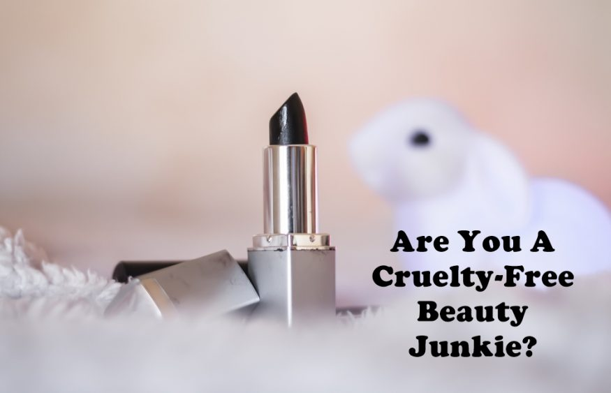Are You A Cruelty-Free Beauty Junkie?