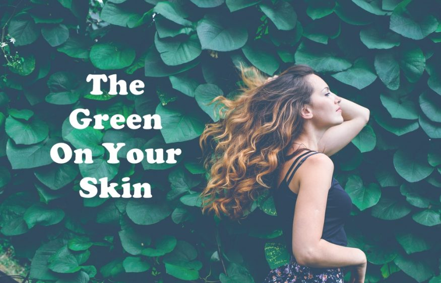 The Green On Your Skin