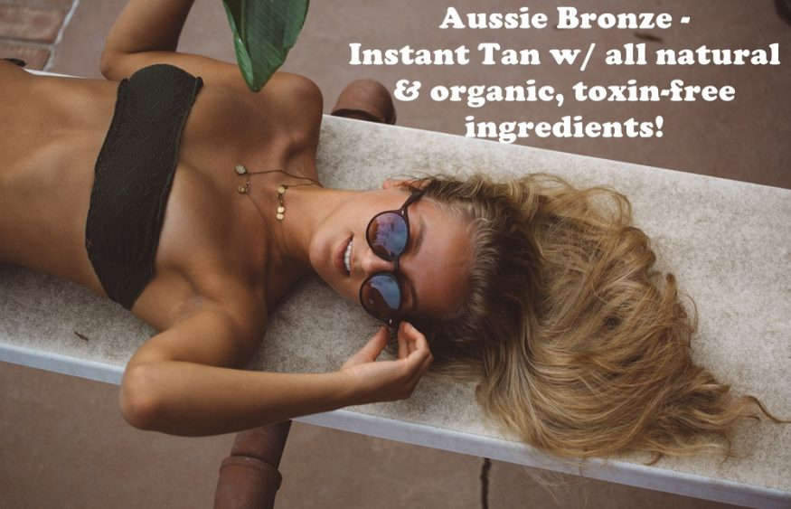 Aussie Bronze – Instant Tan w/ all natural & organic, toxin-free ingredients!