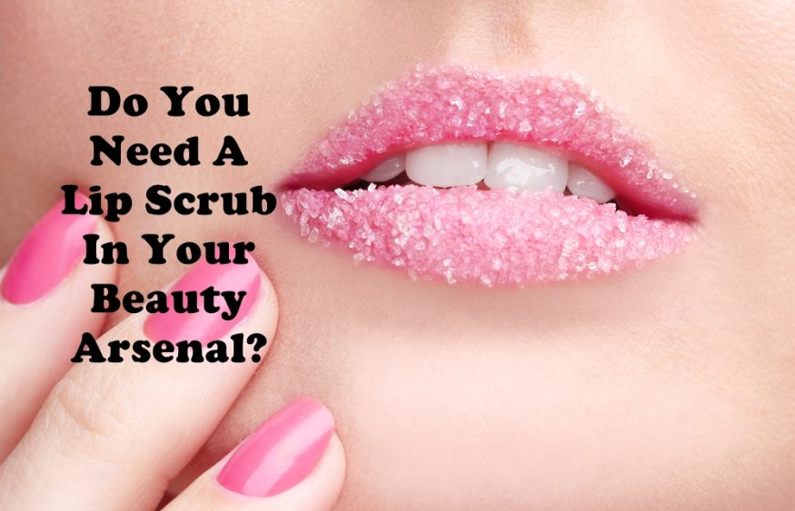 Do You Need A Lip Scrub In Your Beauty Arsenal?