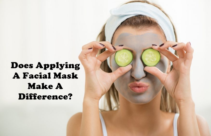 Does Applying A Facial Mask Make A Difference?