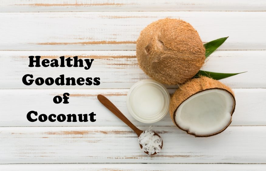 Healthy Goodness of Coconut