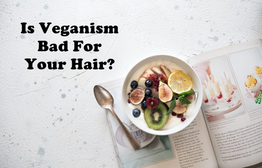 Is Veganism Bad For Your Hair?