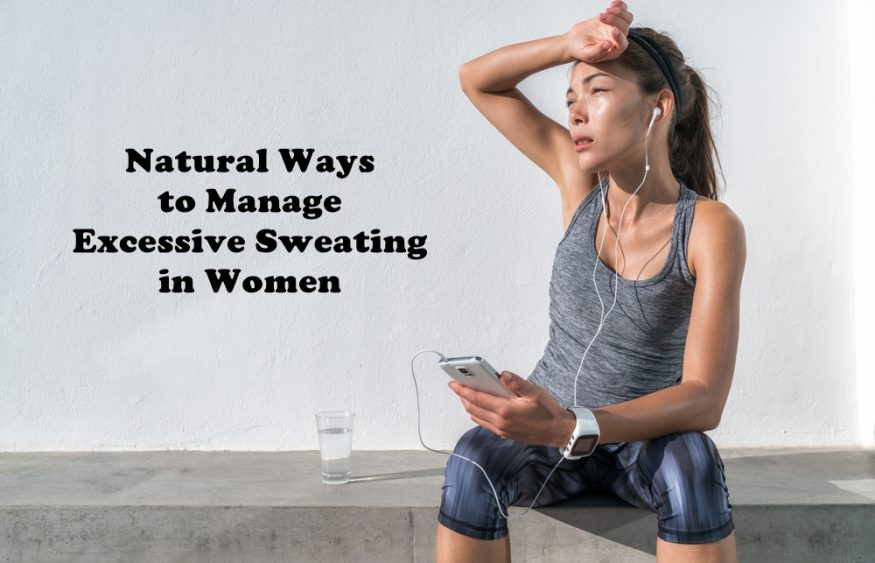 Natural Ways to Manage Excessive Sweating in Women