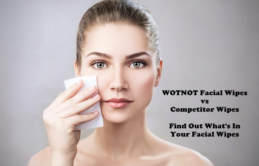 WOTNOT Facial Wipes vs  Competitor Wipes –  Find Out What's In Your Facial Wipes