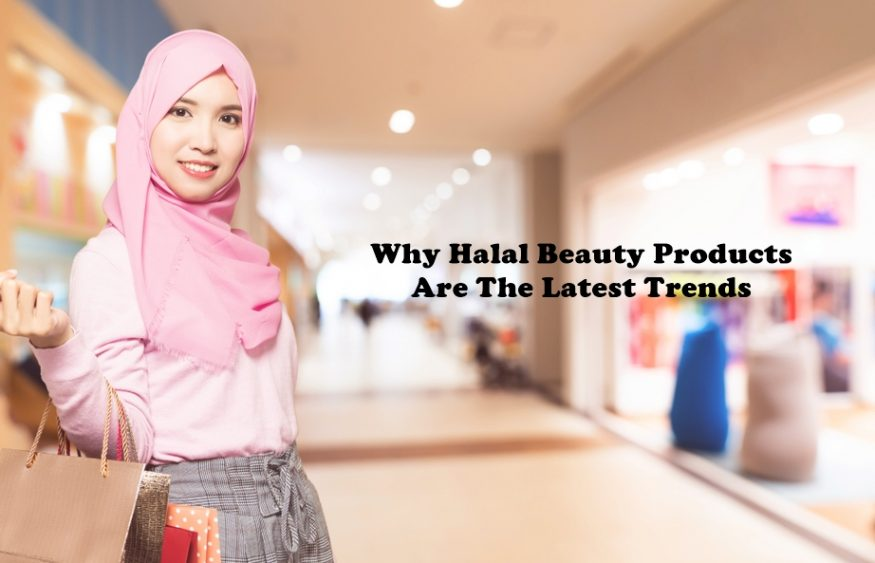 Why Halal Beauty Products are the Latest Trends