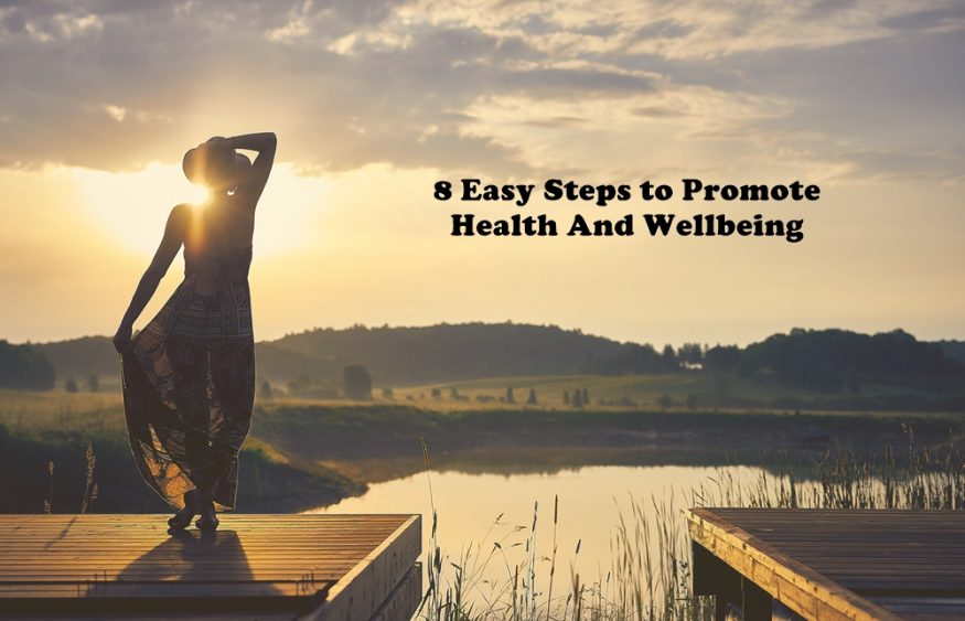 8 Easy Steps to Promote Health And Wellbeing