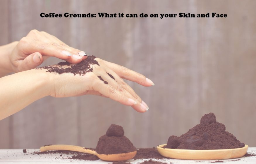 Coffee Grounds: What it can do on your Skin and Face