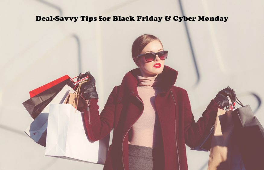 Deal-Savvy Tips for Black Friday And Cyber Monday