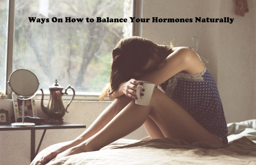 Ways On How to Balance Your Hormones Naturally